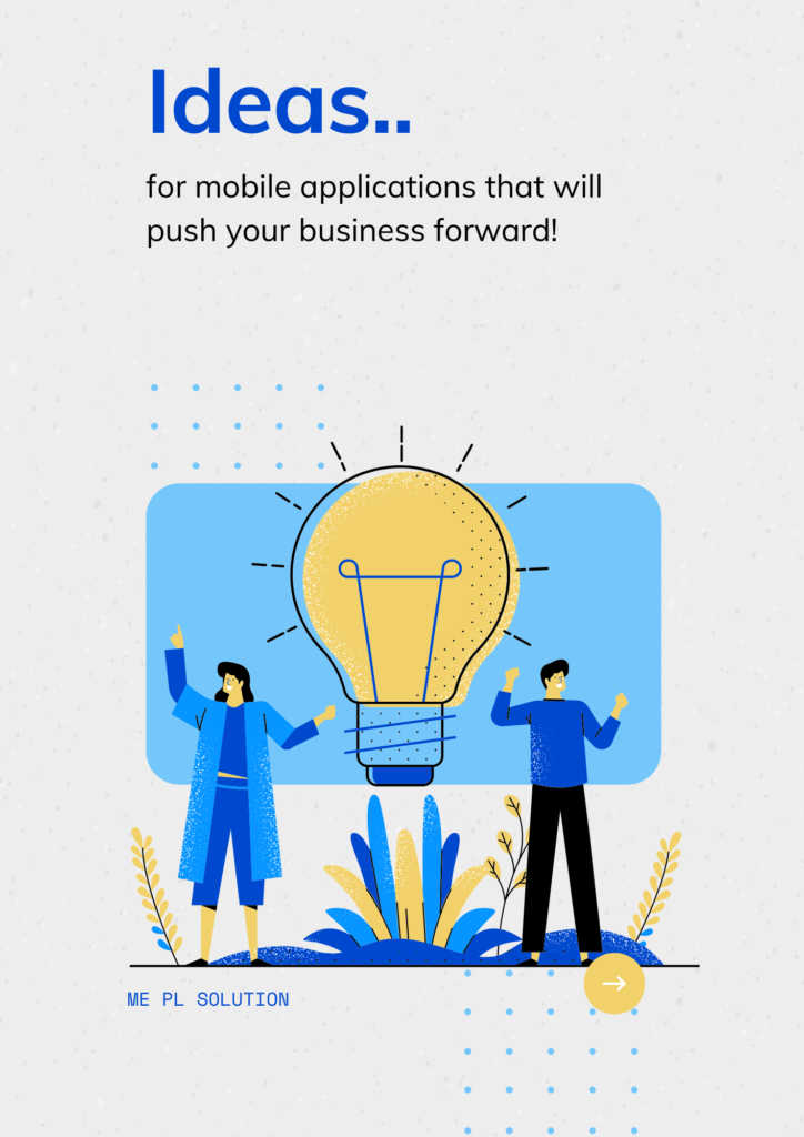 ME PL Solution  Ideas for mobile applications that will push your business forward!